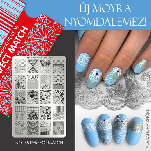 Újdonság! Moyra Nyomdalemez No. 65 Perfect Match