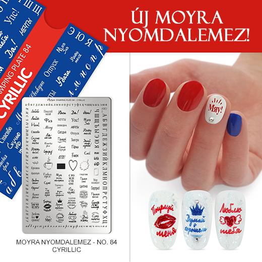 Új Moyra Nyomdalemez: No. 84 Cyrillic!