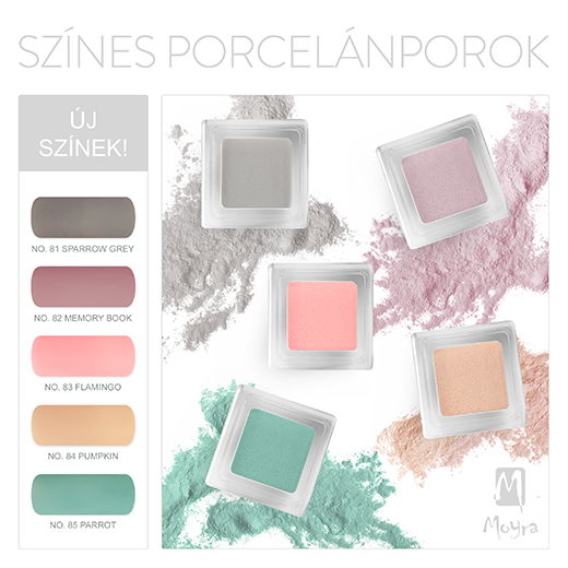 Már kaphatóak a Moyra Színes porcelánporok új tavaszi/nyári színei!