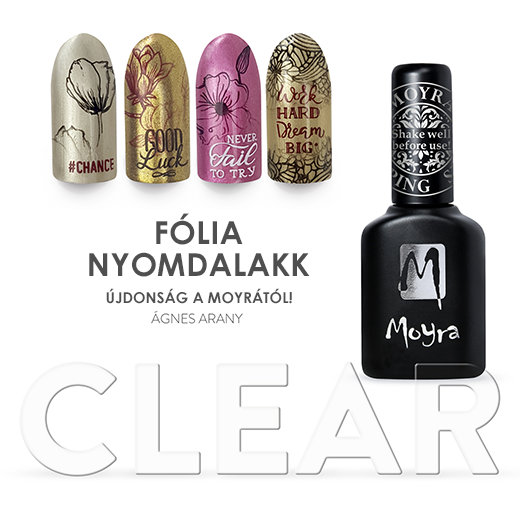 Moyra Fólia Nyomdalakk FP CLEAR!