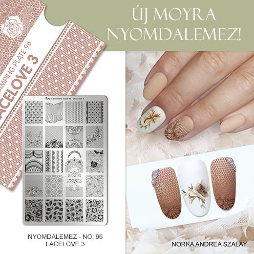 Új Moyra Körömnyomda lemez: No. 96 Lacelove 3!