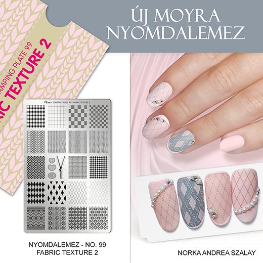 Új Moyra Körömnyomda lemez: No. 99 Fabric Texture 2!